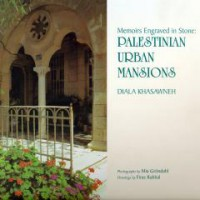 MEMORIES ENGRAVED IN STONES PALESTINIAN URBAN MANSIONS 1-1